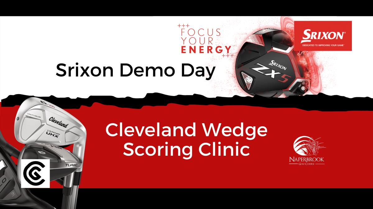 Srixon Demo Day & Cleveland Wedge Scoring Clinic